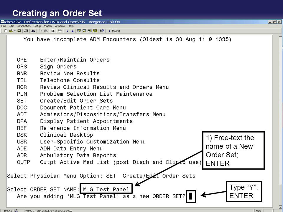 Creating an Order Set 1) Free-text the name of a New Order Set; ENTER