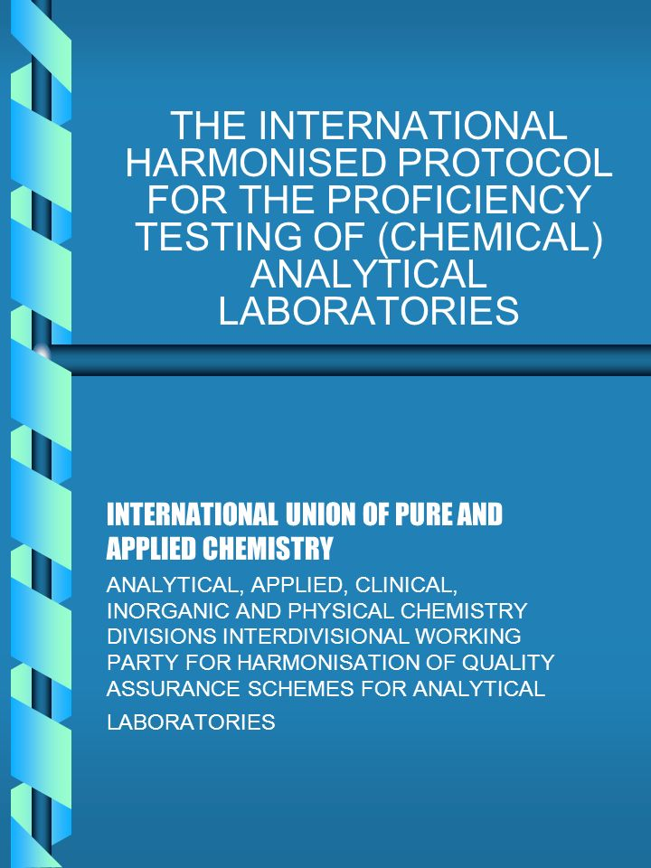 THE INTERNATIONAL HARMONISED PROTOCOL FOR THE PROFICIENCY TESTING OF (CHEMICAL) ANALYTICAL LABORATORIES