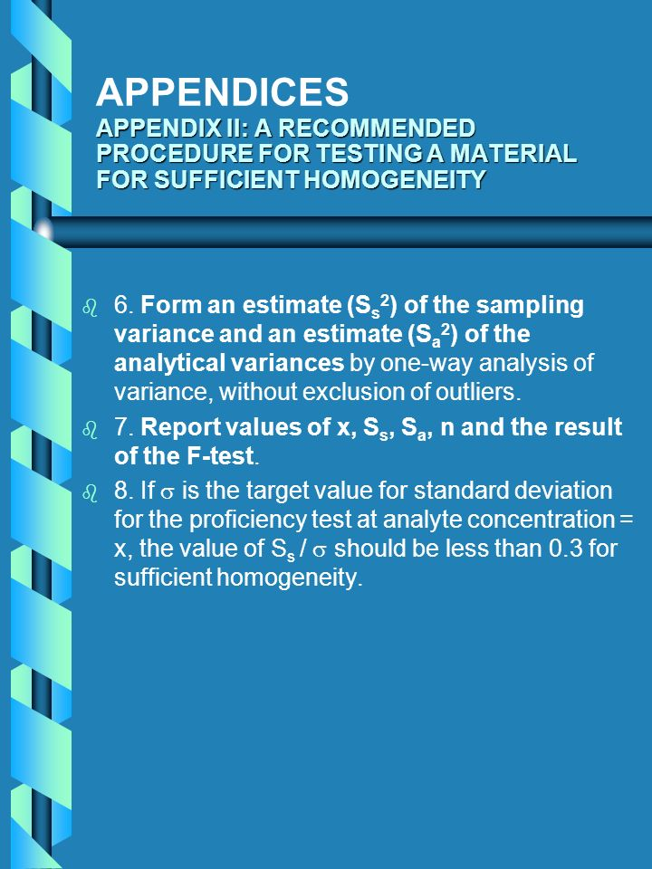 APPENDICES APPENDIX II: A RECOMMENDED PROCEDURE FOR TESTING A MATERIAL FOR SUFFICIENT HOMOGENEITY