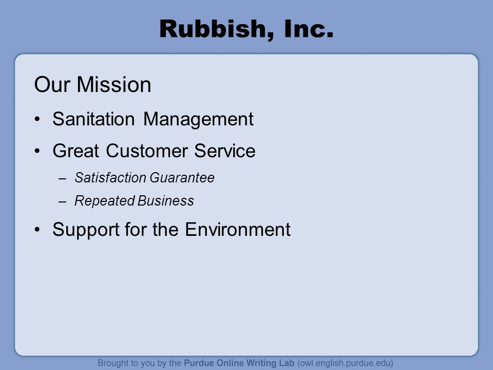 Rubbish, Inc. Our Mission Sanitation Management Great Customer Service