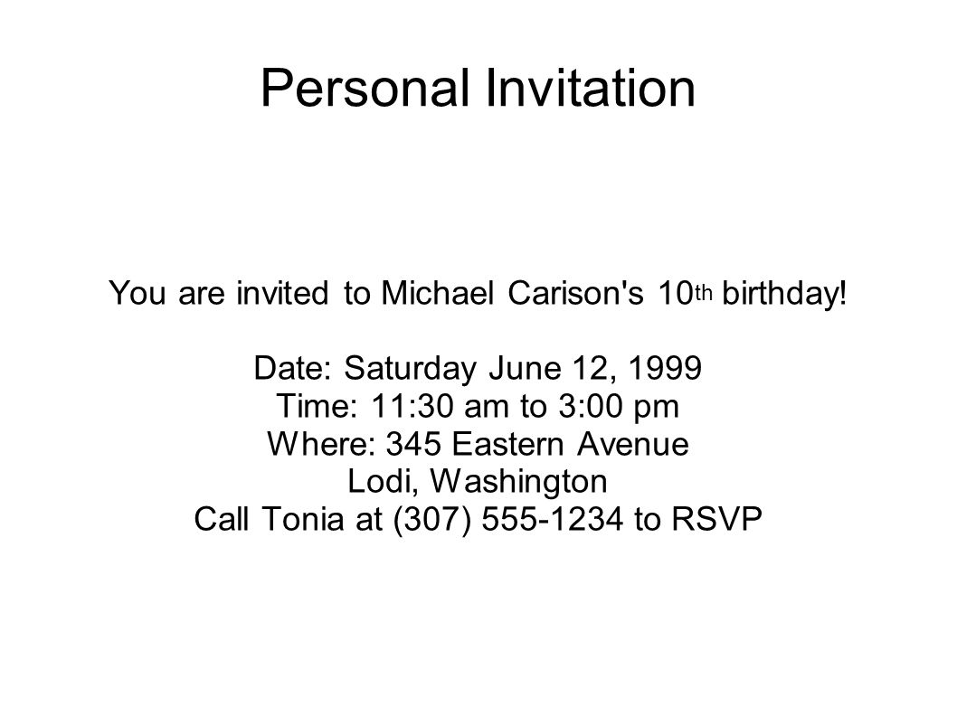 Personal Invitation You are invited to Michael Carison s 10th birthday! Date: Saturday June 12, 1999.
