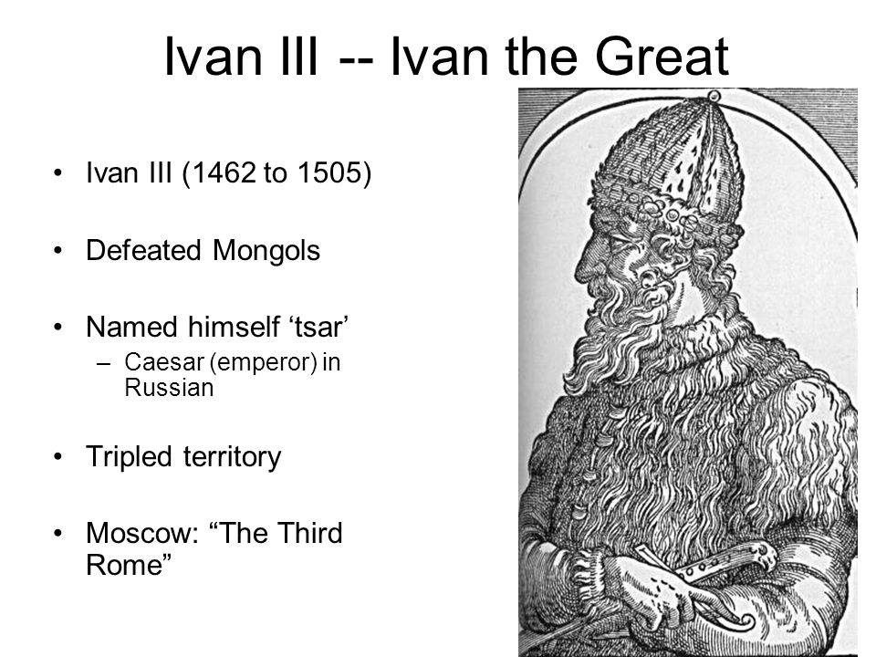 Ivan III -- Ivan the Great