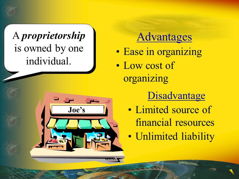 A proprietorship is owned by one individual.