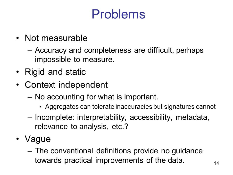 Problems Not measurable Rigid and static Context independent Vague