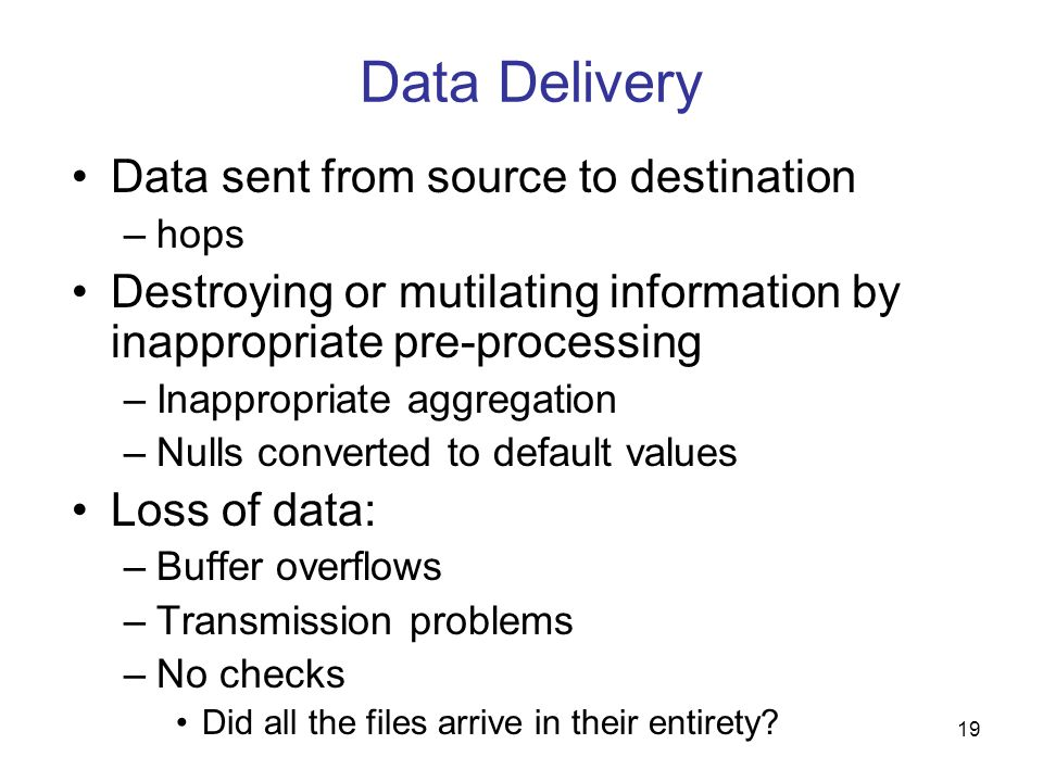 Data Delivery Data sent from source to destination