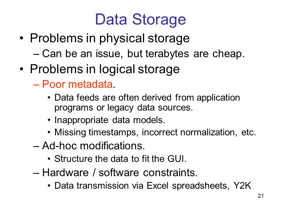 Data Storage Problems in physical storage Problems in logical storage