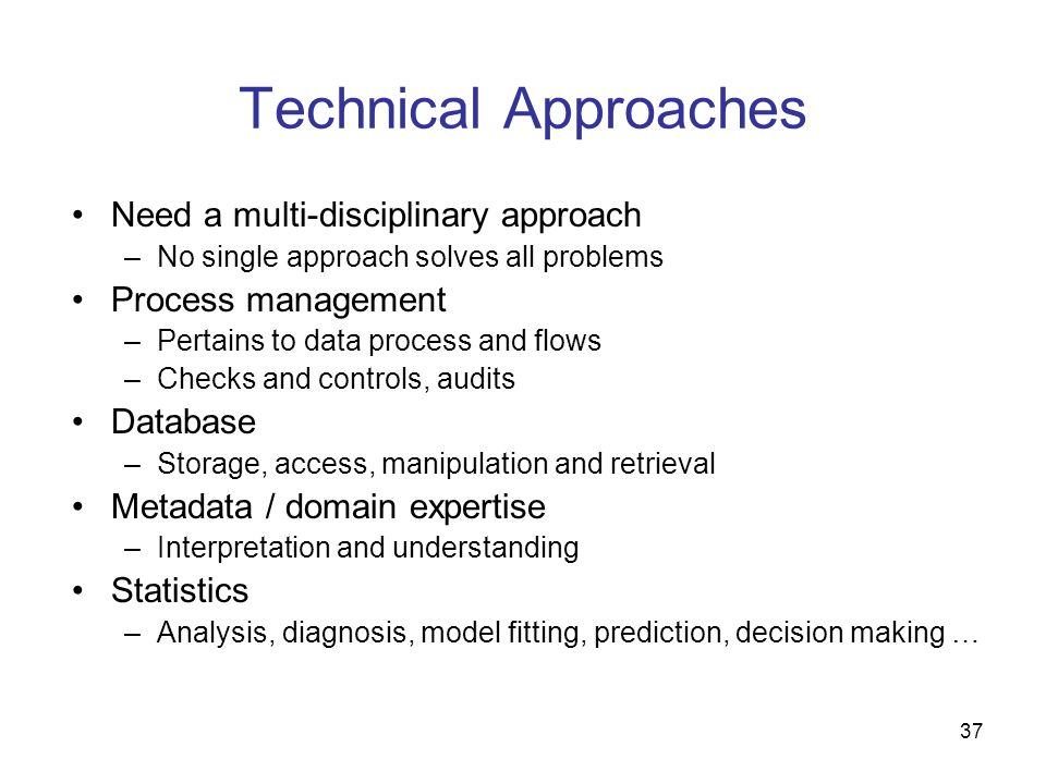 Technical Approaches Need a multi-disciplinary approach
