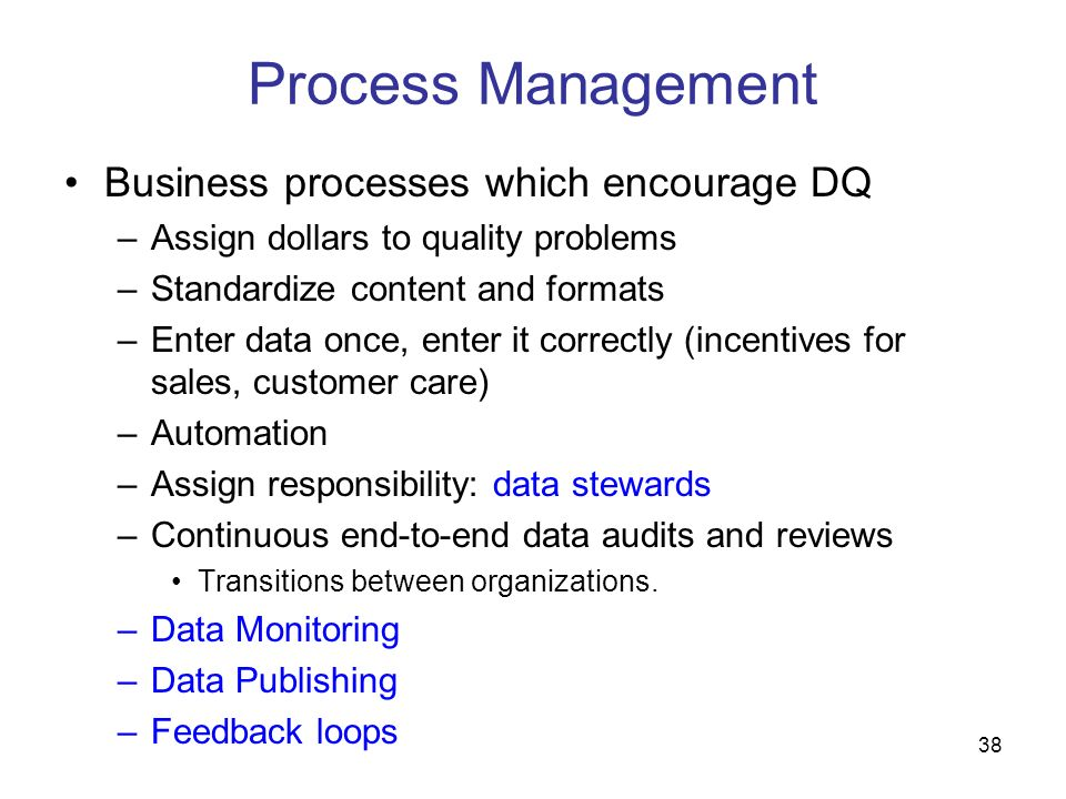 Process Management Business processes which encourage DQ
