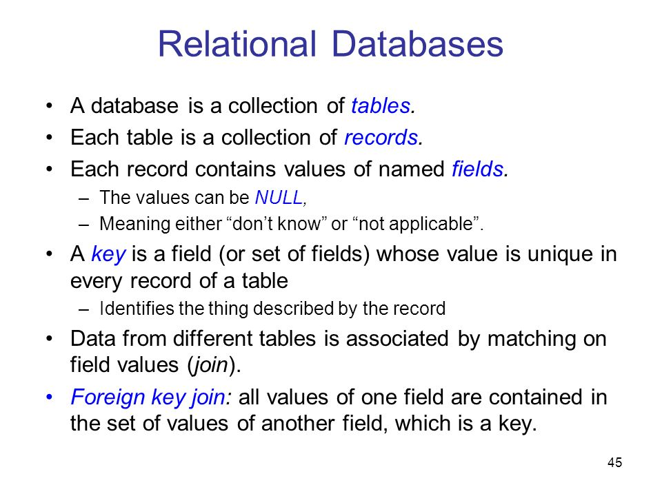 Relational Databases A database is a collection of tables.