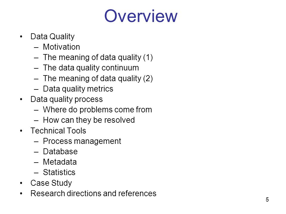Overview Data Quality Motivation The meaning of data quality (1)