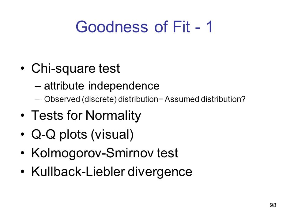 Goodness of Fit - 1 Chi-square test Tests for Normality