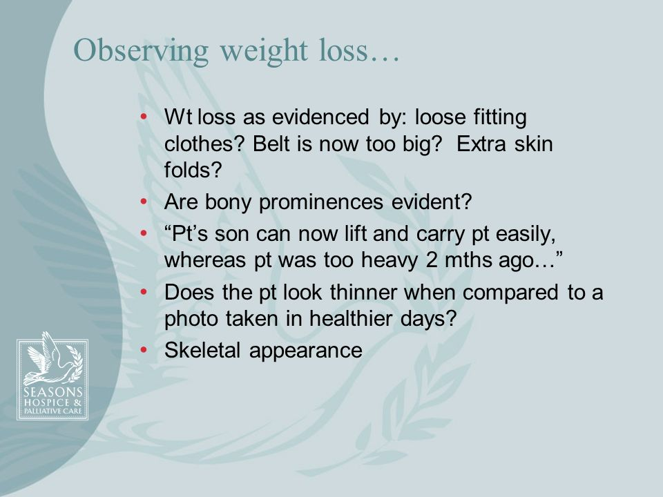 Observing weight loss…