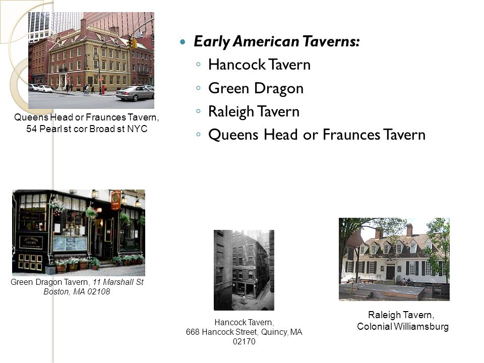 Early American Taverns: Hancock Tavern Green Dragon Raleigh Tavern