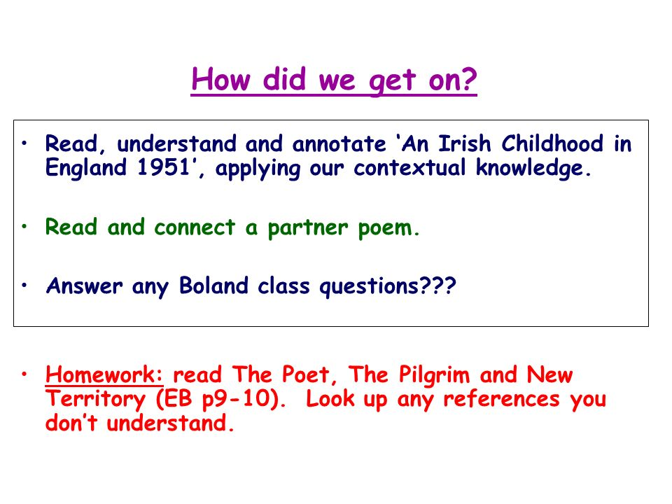 How did we get on Read, understand and annotate 'An Irish Childhood in England 1951', applying our contextual knowledge.