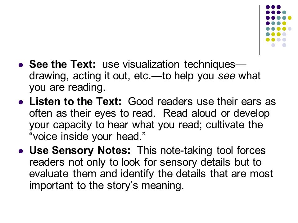 See the Text: use visualization techniques—drawing, acting it out, etc