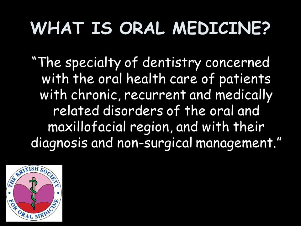 WHAT IS ORAL MEDICINE