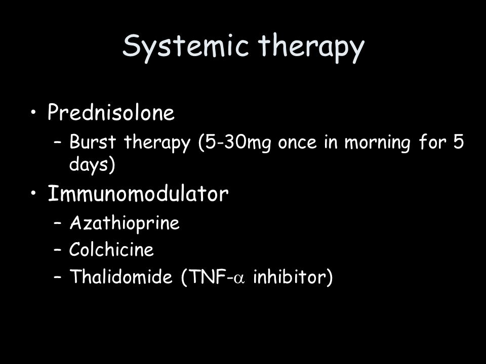 Systemic therapy Prednisolone Immunomodulator