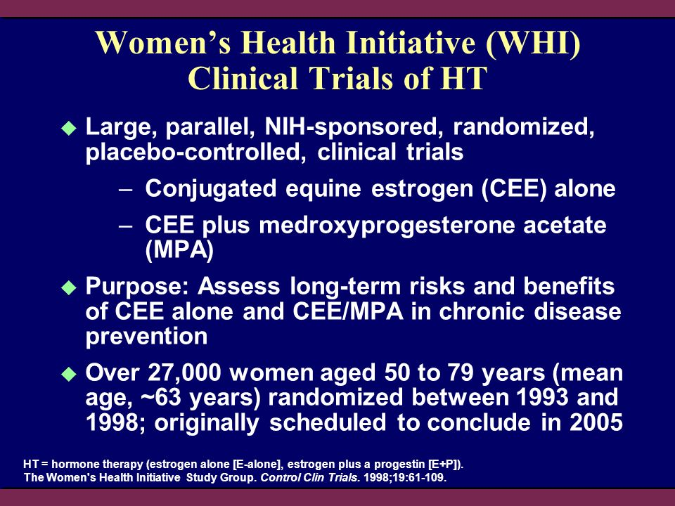 Women's Health Initiative (WHI) Clinical Trials of HT