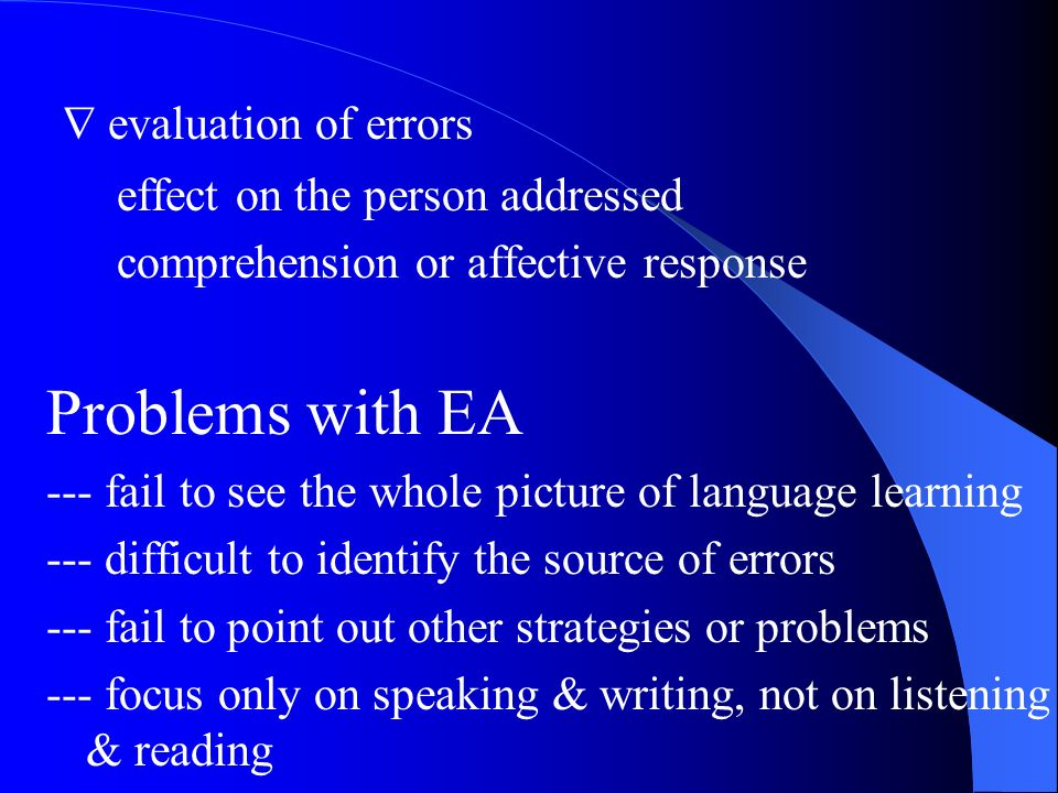  evaluation of errors Problems with EA effect on the person addressed