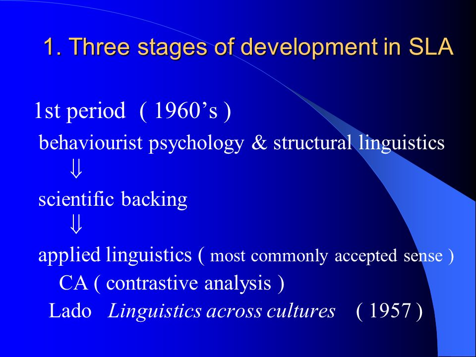 1. Three stages of development in SLA