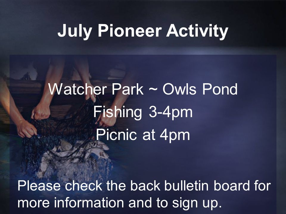 Watcher Park ~ Owls Pond Fishing 3-4pm Picnic at 4pm