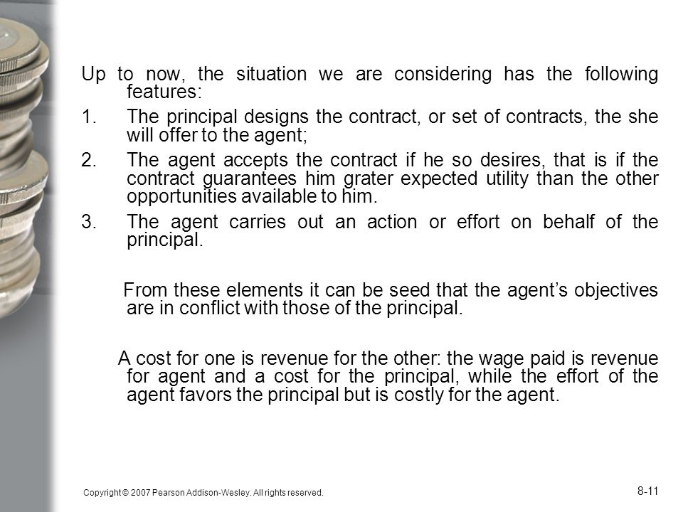 The agent carries out an action or effort on behalf of the principal.