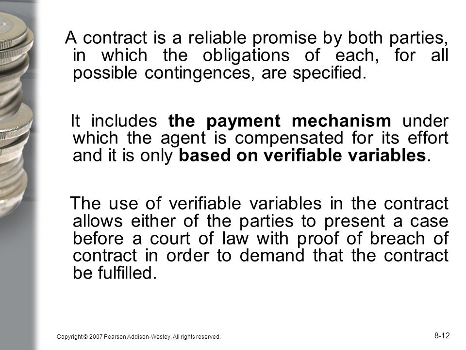 A contract is a reliable promise by both parties, in which the obligations of each, for all possible contingences, are specified.
