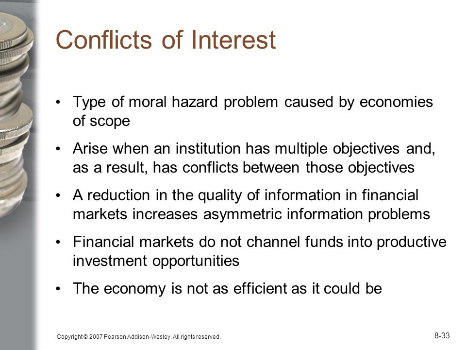 Conflicts of Interest Type of moral hazard problem caused by economies of scope.