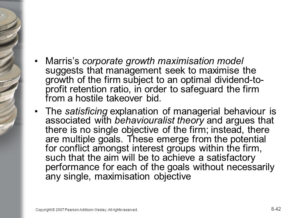 Marris's corporate growth maximisation model suggests that management seek to maximise the growth of the firm subject to an optimal dividend-to-profit retention ratio, in order to safeguard the firm from a hostile takeover bid.