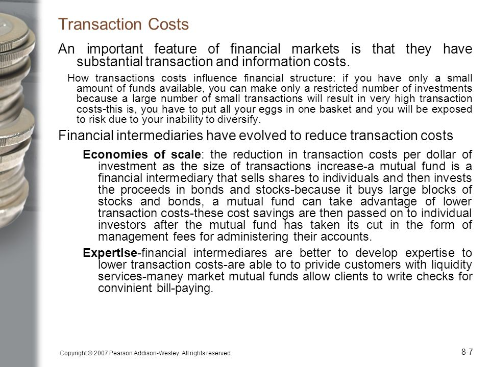 Transaction Costs An important feature of financial markets is that they have substantial transaction and information costs.