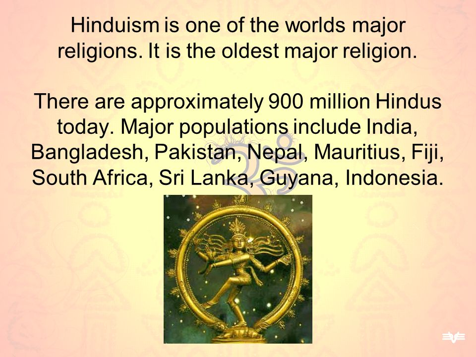 Hinduism is one of the worlds major religions
