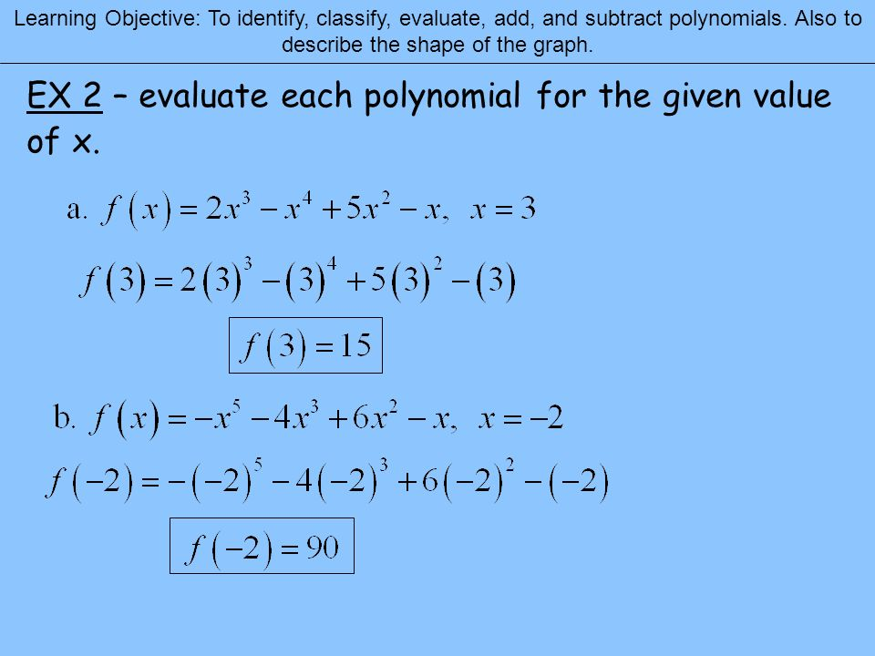 EX 2 – evaluate each polynomial for the given value of x.