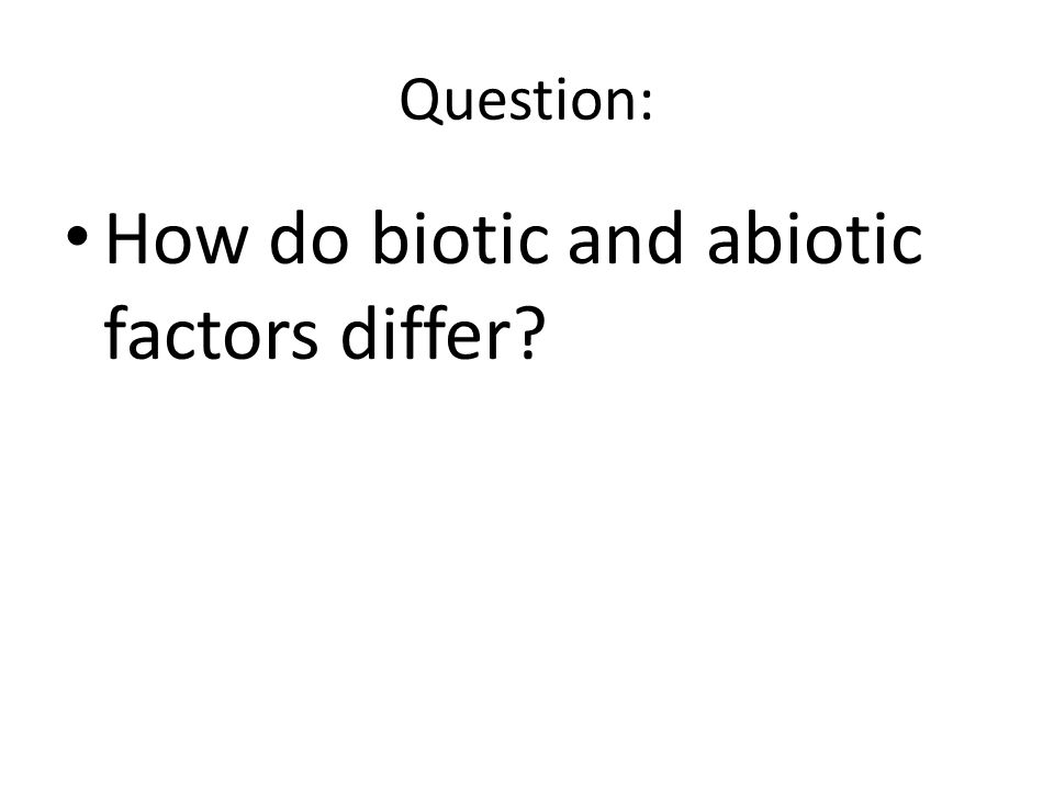 How do biotic and abiotic factors differ