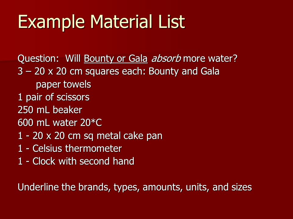 Example Material List Question: Will Bounty or Gala absorb more water
