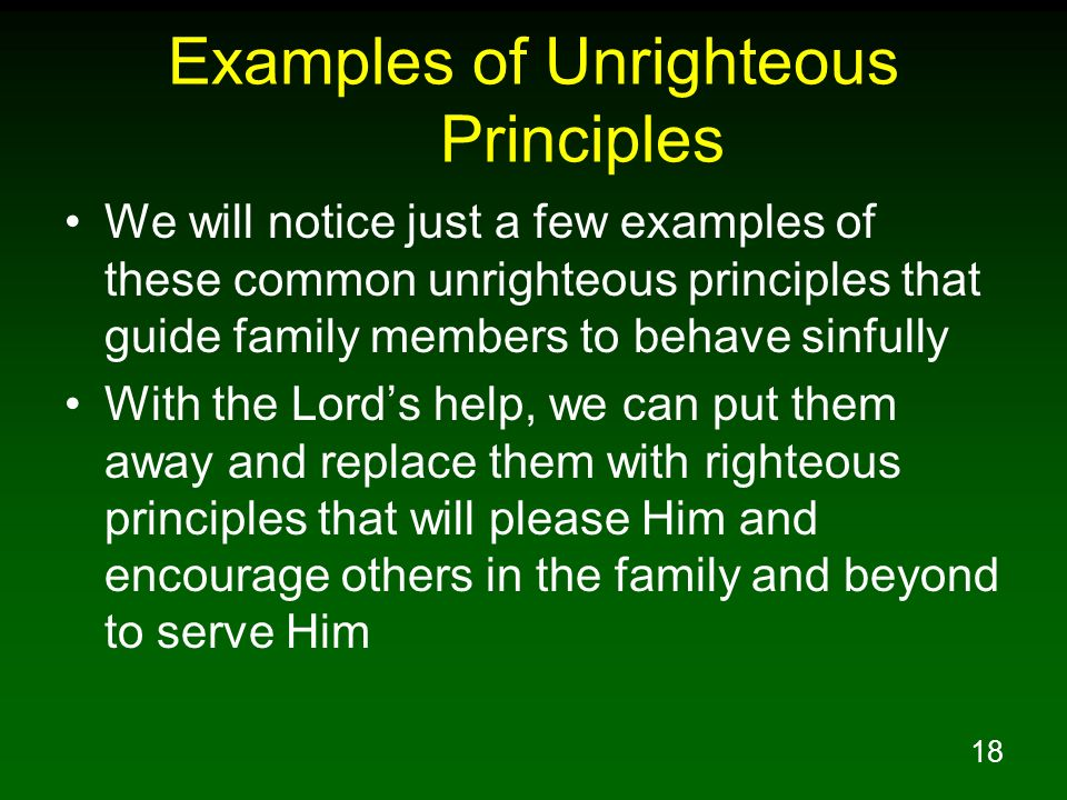 Examples of Unrighteous Principles