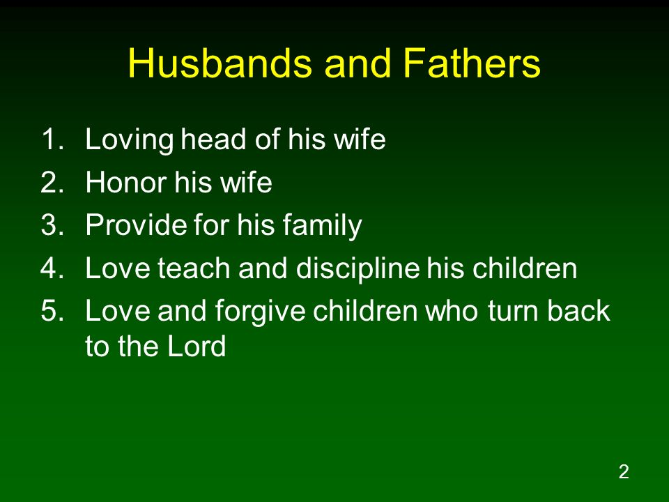 Husbands and Fathers Loving head of his wife Honor his wife