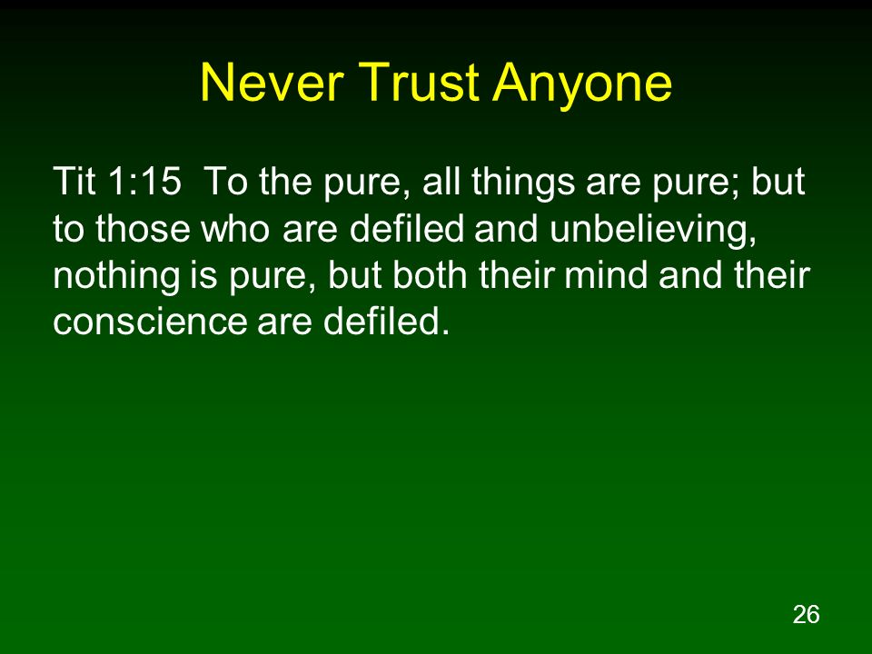 Never Trust Anyone