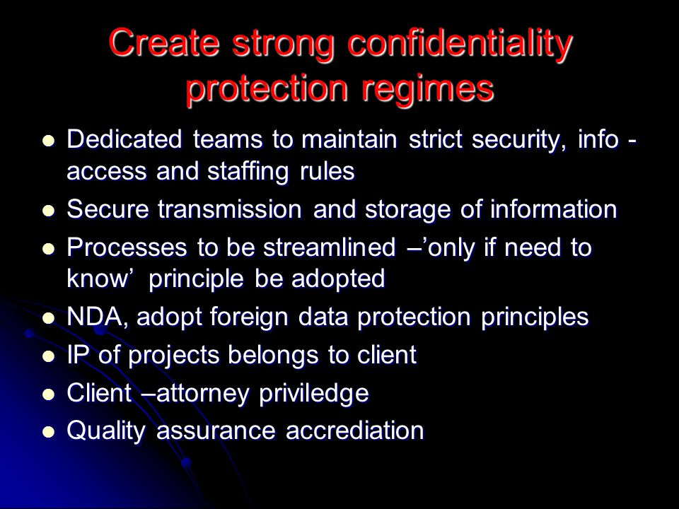 Create strong confidentiality protection regimes