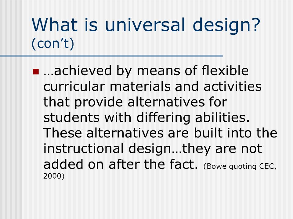 What is universal design (con't)