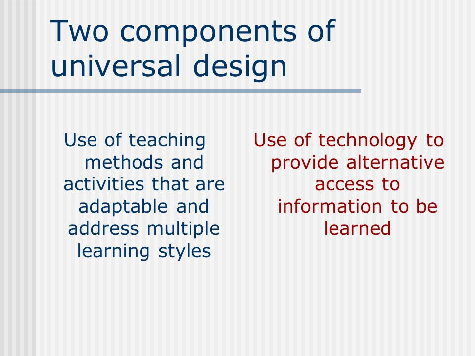 Two components of universal design