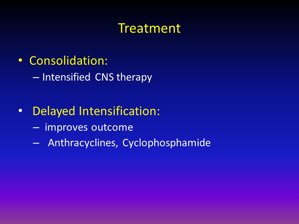 Treatment Consolidation: Delayed Intensification: