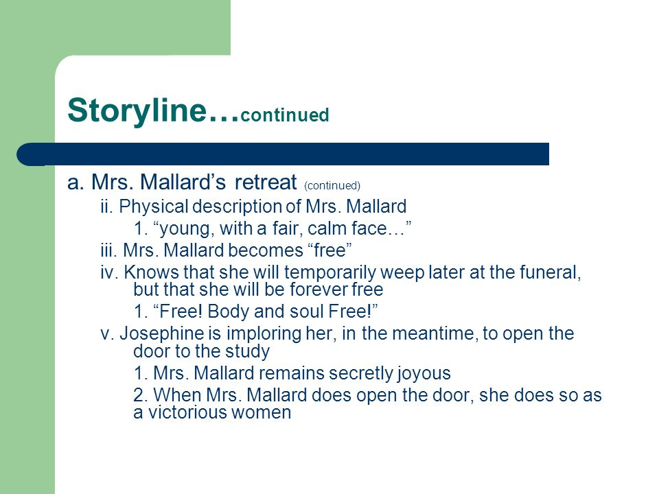 Storyline…continued a. Mrs. Mallard's retreat (continued)