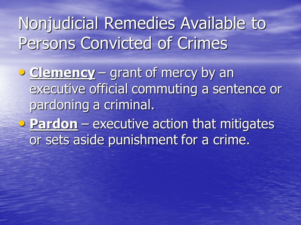 Nonjudicial Remedies Available to Persons Convicted of Crimes