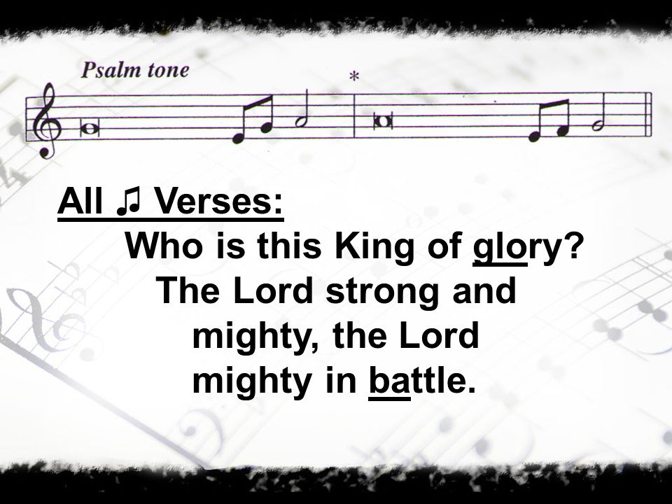 All ♫ Verses: Who is this King of glory.