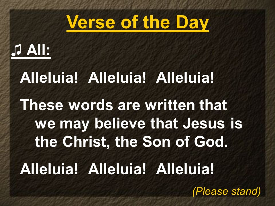 Verse of the Day Alleluia! Alleluia! Alleluia!