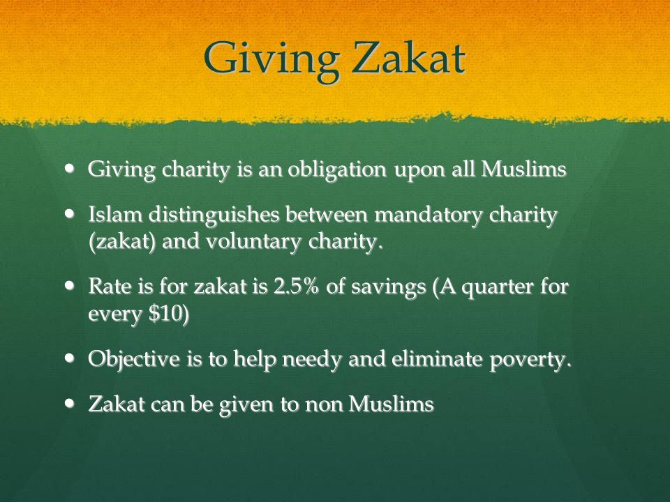 Giving Zakat Giving charity is an obligation upon all Muslims