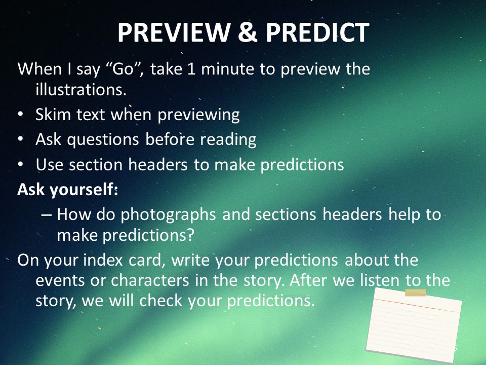 PREVIEW & PREDICT When I say Go , take 1 minute to preview the illustrations. Skim text when previewing.