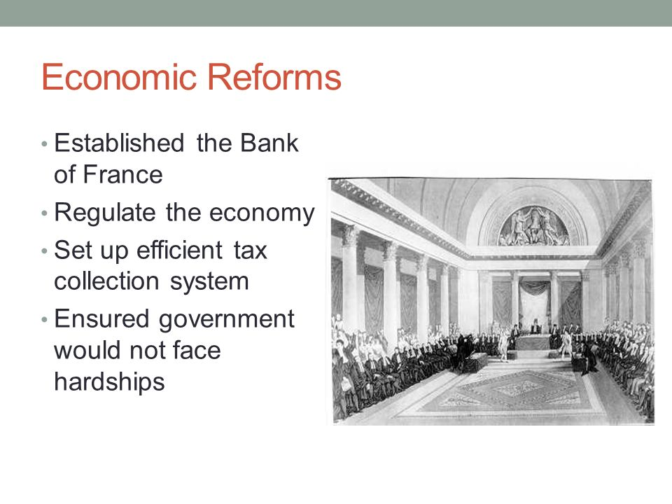Economic Reforms Established the Bank of France Regulate the economy