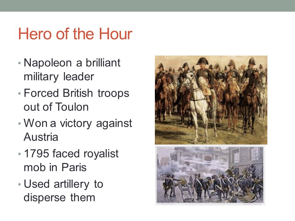 Hero of the Hour Napoleon a brilliant military leader
