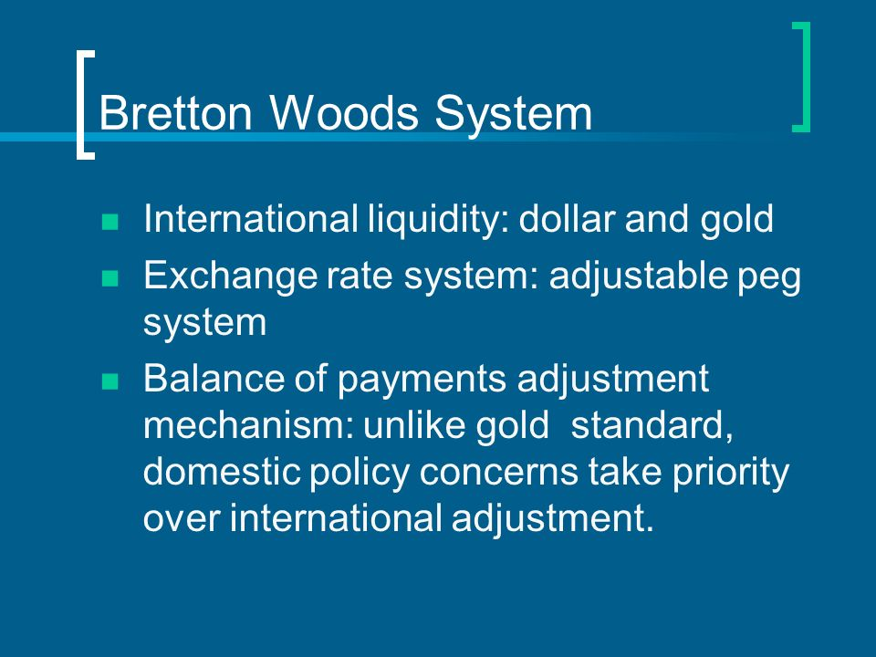 Bretton Woods System International liquidity: dollar and gold
